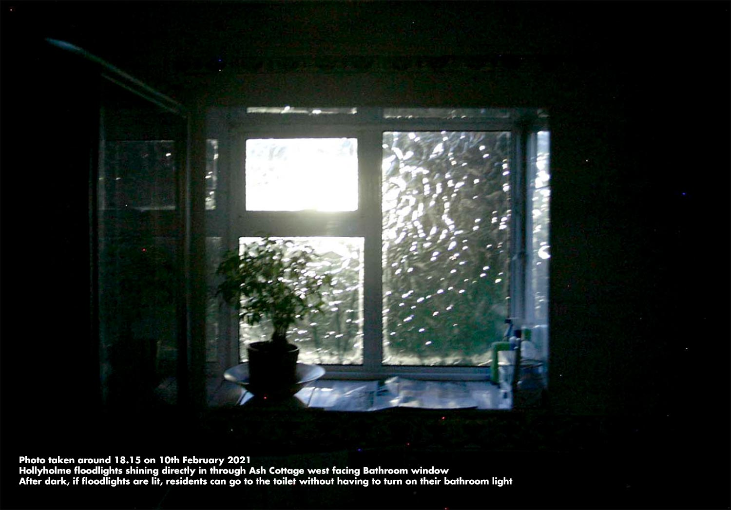 Hollyholme floodlights shown shining directly in through Ash Cottage west facing bathroom window. After dark, if floodlights are lit, you can go to the toilet without having to turn on the bathroom light